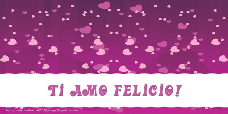 Cartoline d'amore   Ti amo Felicio!