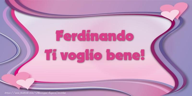 Cartoline d'amore | Ferdinando Ti voglio bene!