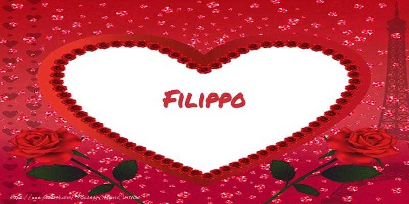 Cartoline d'amore | Nome nel cuore Filippo