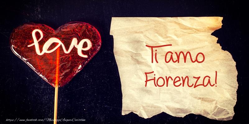 Cartoline d'amore | Ti amo Fiorenza!