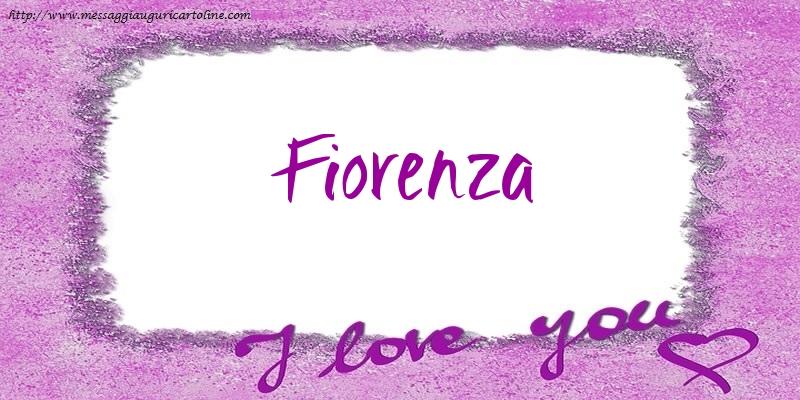 Cartoline d'amore | I love Fiorenza!