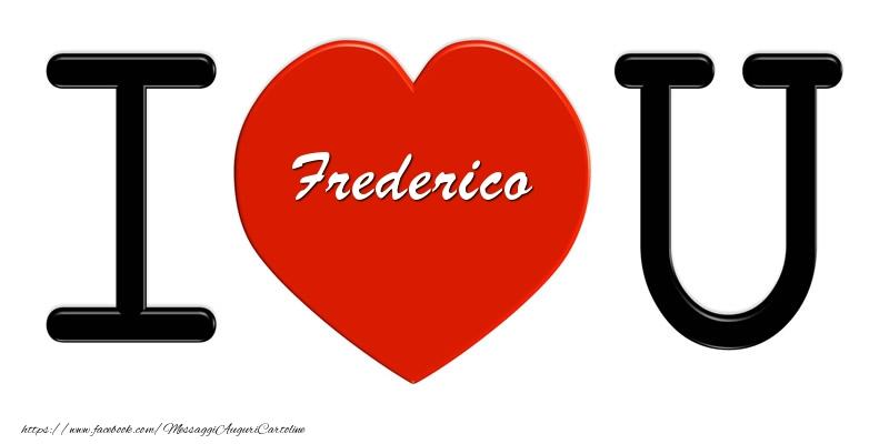 Cartoline d'amore | Frederico nel cuore I love you!
