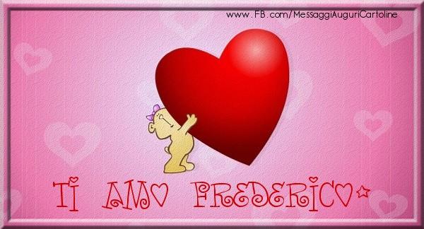 Cartoline d'amore | Ti amo Frederico