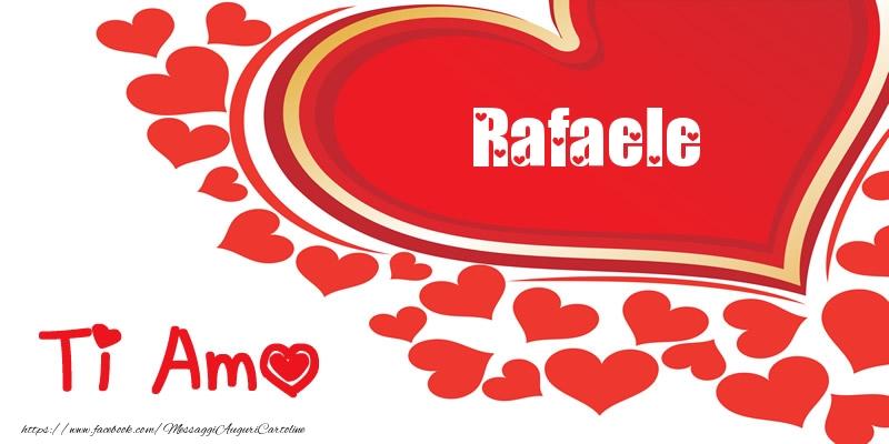 Cartoline d'amore | Rafaele | Ti amo | Nome nel Cuore