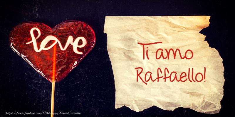 Cartoline d'amore | Ti amo Raffaello!