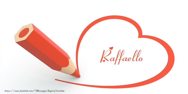 Cartoline d'amore | Cuore per Raffaello!