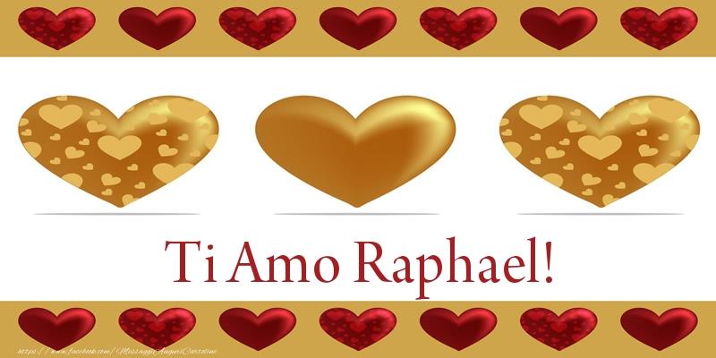 Cartoline d'amore   Ti Amo Raphael!