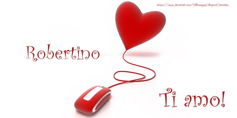 Cartoline d'amore   Robertino Ti amo!