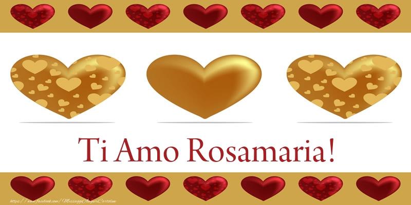 Cartoline d'amore   Ti Amo Rosamaria!