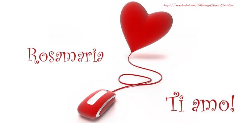Cartoline d'amore   Rosamaria Ti amo!
