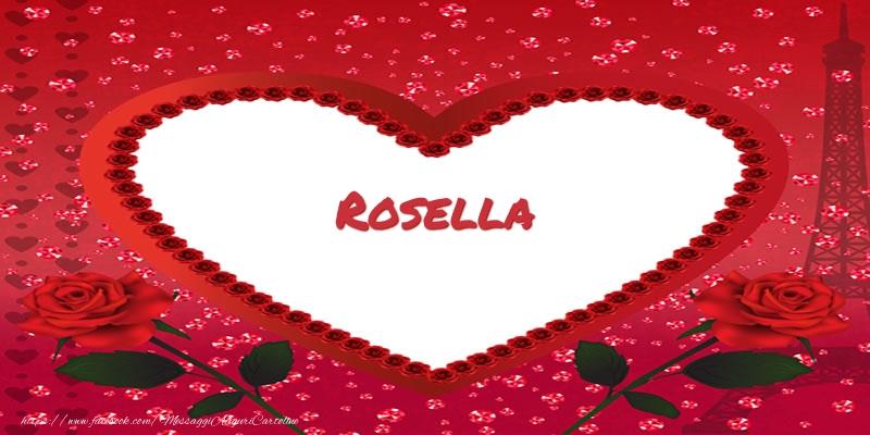 Cartoline d'amore   Nome nel cuore Rosella