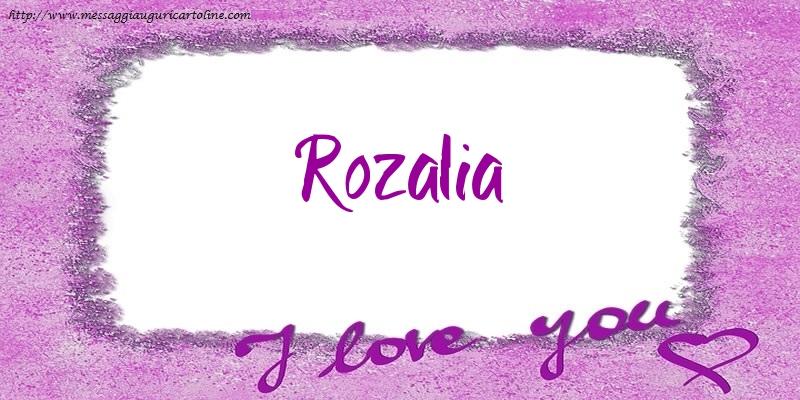 Cartoline d'amore | I love Rozalia!