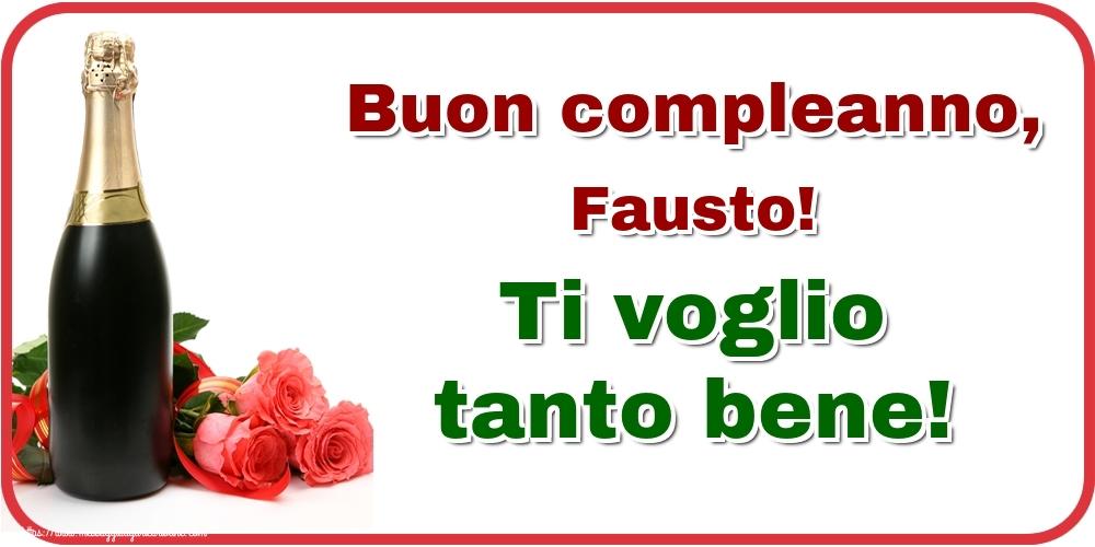 Cartoline di auguri | Buon compleanno, Fausto! Ti voglio tanto bene!