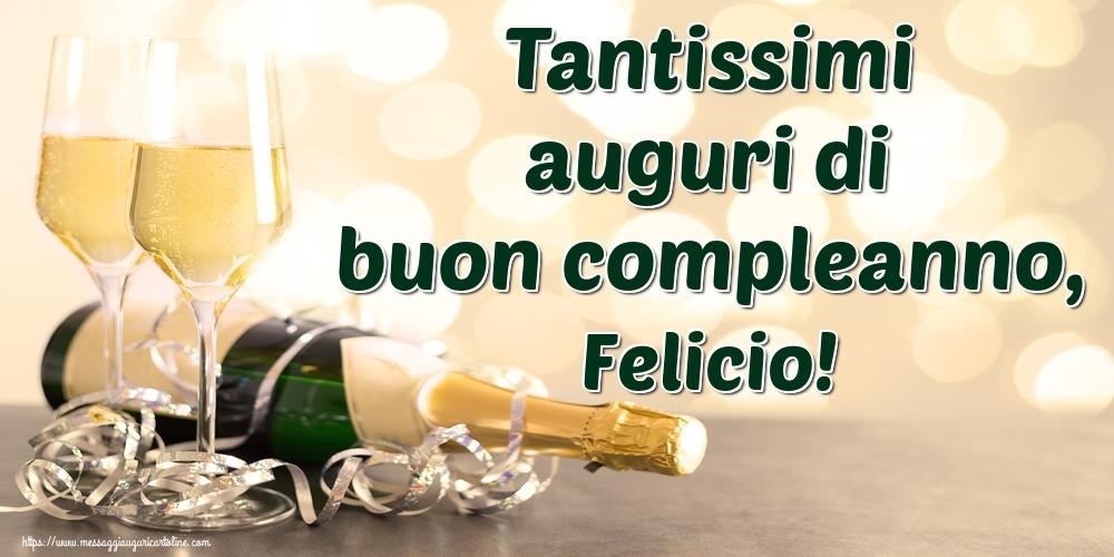 Cartoline di auguri   Tantissimi auguri di buon compleanno, Felicio!