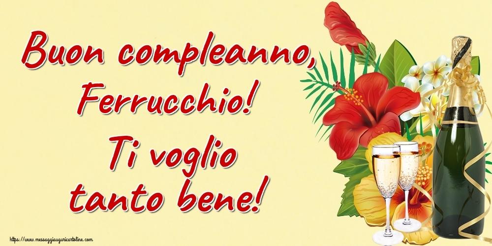Cartoline di auguri | Buon compleanno, Ferrucchio! Ti voglio tanto bene!
