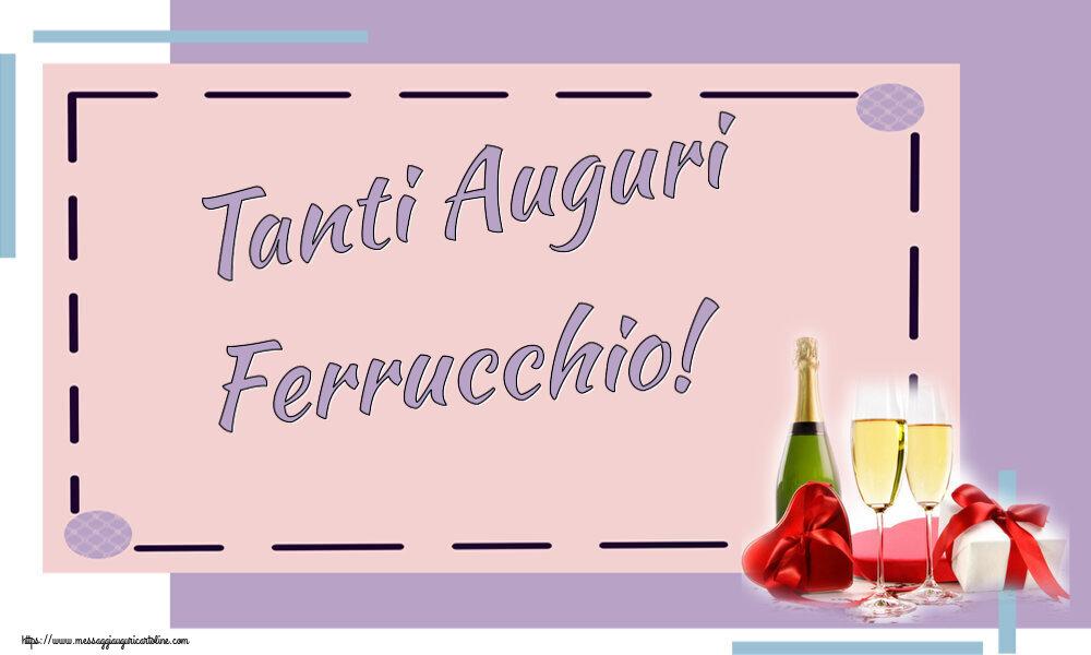 Cartoline di auguri | Tanti Auguri Ferrucchio!