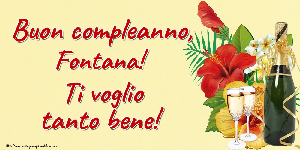 Cartoline di auguri   Buon compleanno, Fontana! Ti voglio tanto bene!