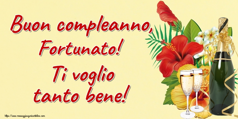 Cartoline di auguri | Buon compleanno, Fortunato! Ti voglio tanto bene!