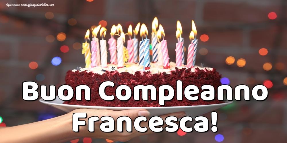 Cartoline di auguri   Buon Compleanno Francesca!