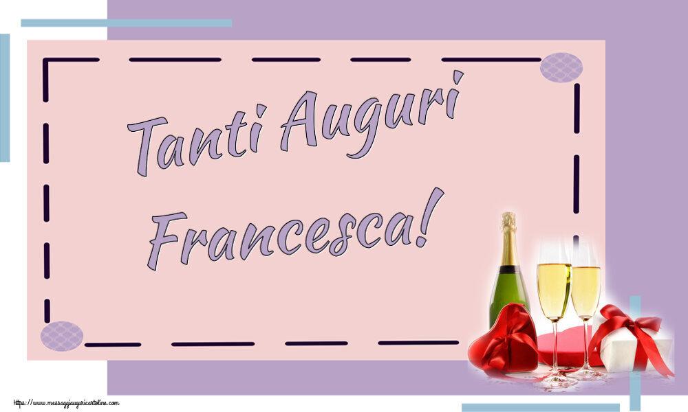 Cartoline di auguri   Tanti Auguri Francesca!