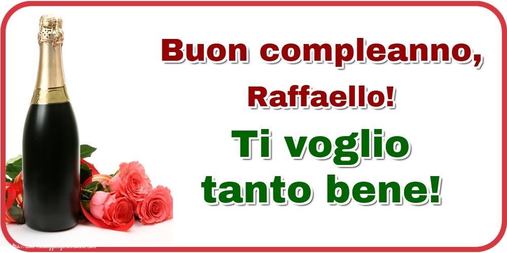 Cartoline di auguri | Buon compleanno, Raffaello! Ti voglio tanto bene!