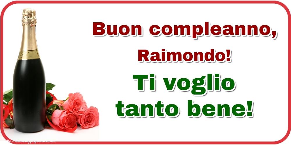 Cartoline di auguri | Buon compleanno, Raimondo! Ti voglio tanto bene!