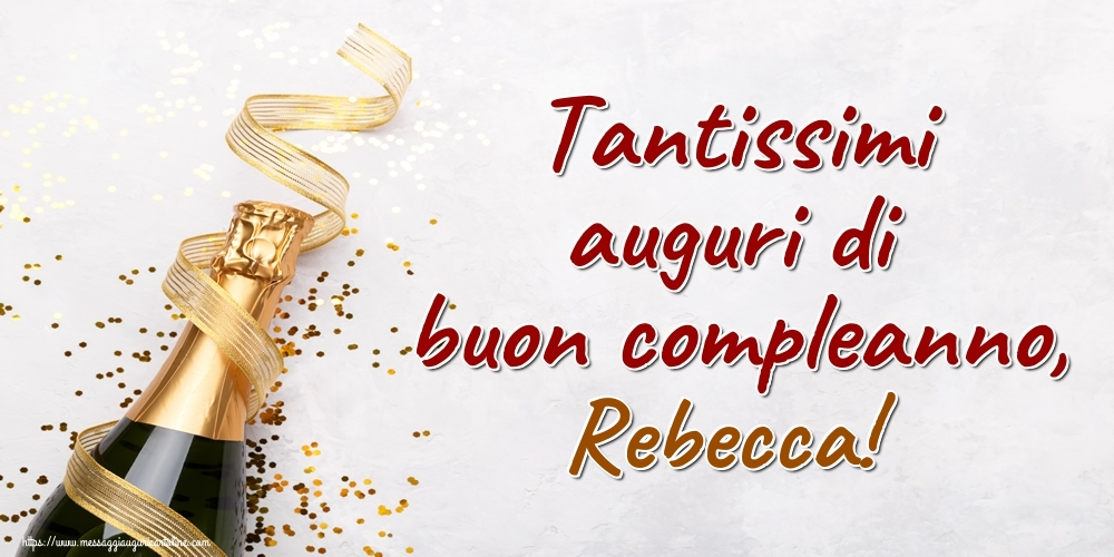 Cartoline di auguri   Tantissimi auguri di buon compleanno, Rebecca!