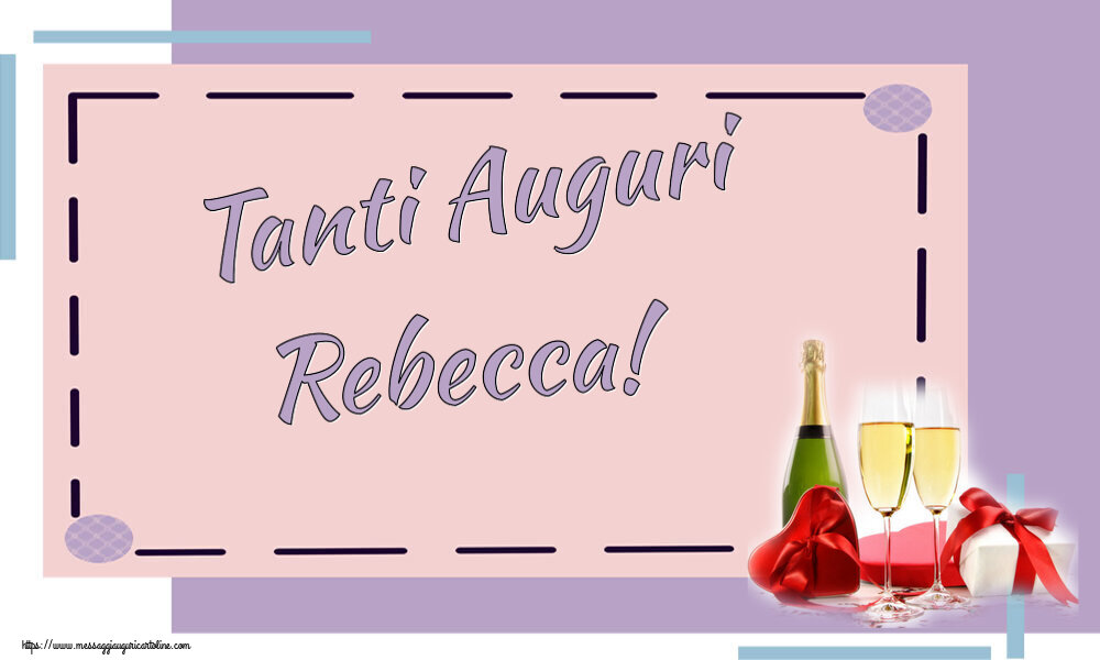 Cartoline di auguri   Tanti Auguri Rebecca!
