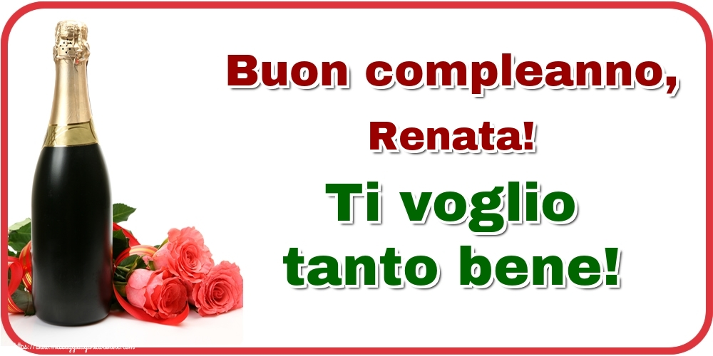 Cartoline di auguri | Buon compleanno, Renata! Ti voglio tanto bene!