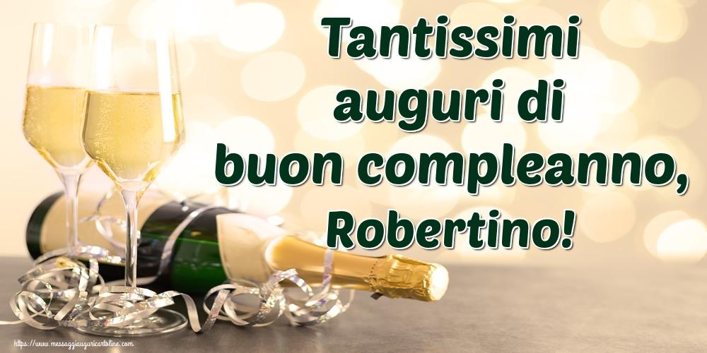 Cartoline di auguri   Tantissimi auguri di buon compleanno, Robertino!