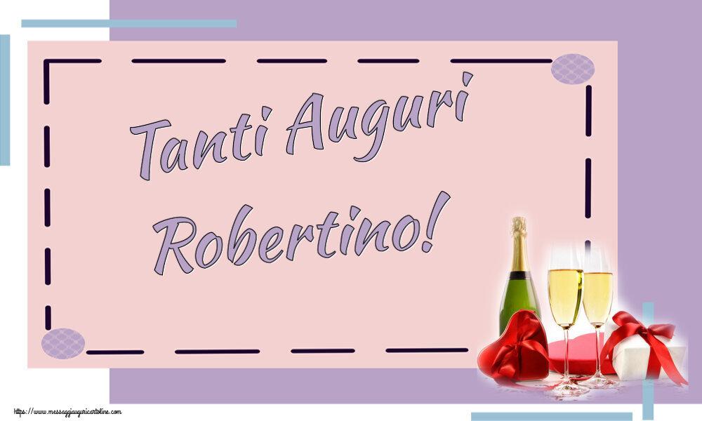 Cartoline di auguri   Tanti Auguri Robertino!