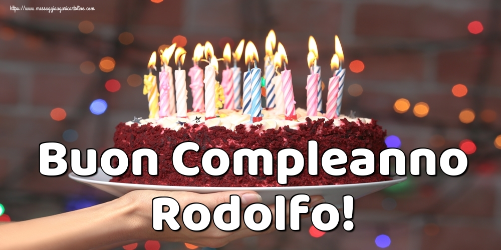 Cartoline di auguri   Buon Compleanno Rodolfo!