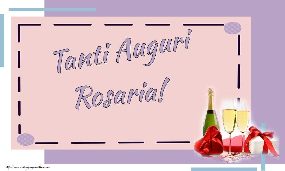 Cartoline di auguri   Tanti Auguri Rosaria!