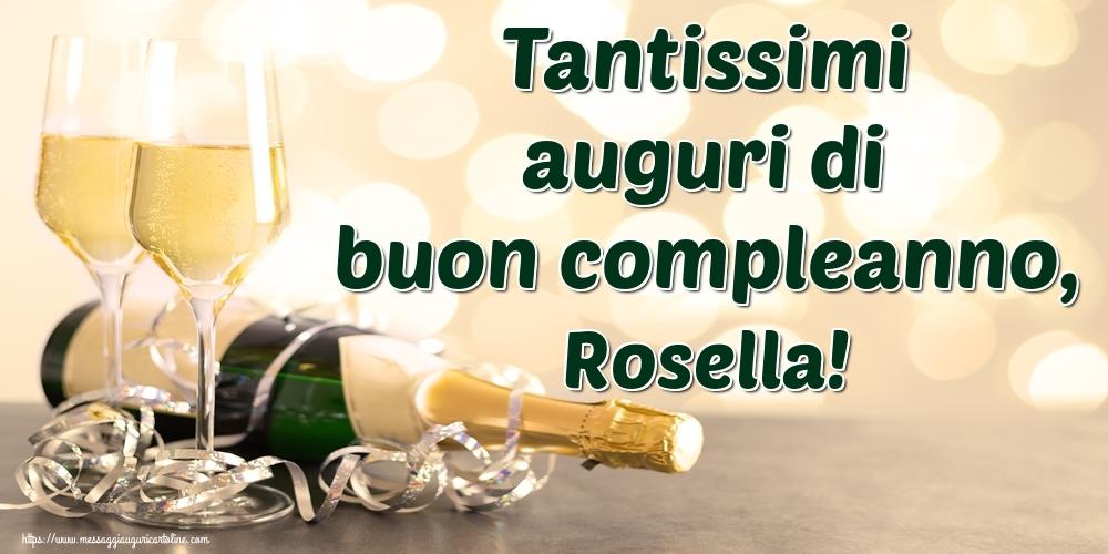 Cartoline di auguri   Tantissimi auguri di buon compleanno, Rosella!