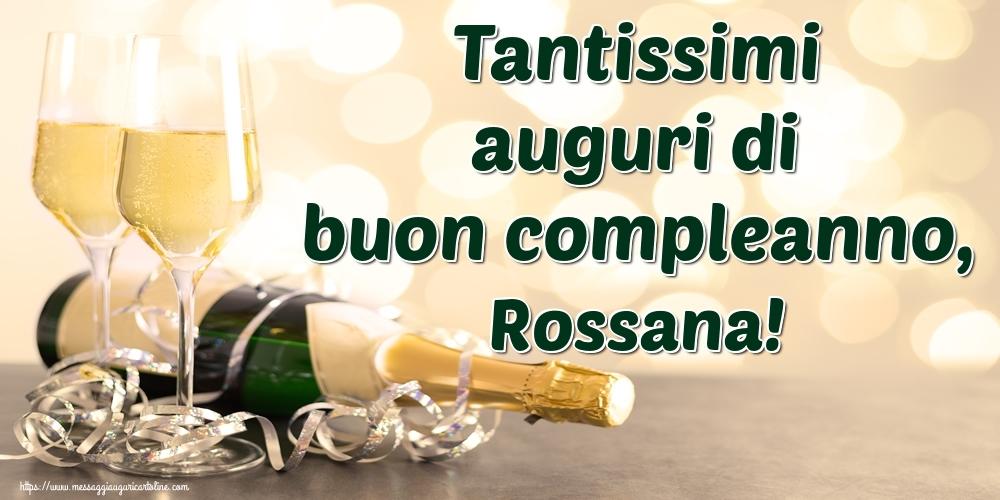 Cartoline di auguri | Tantissimi auguri di buon compleanno, Rossana!
