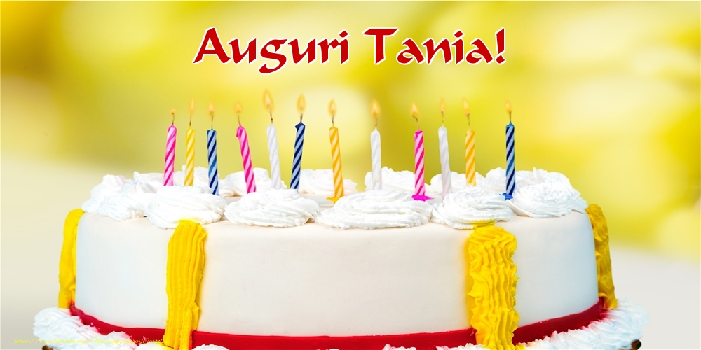 Cartoline di auguri   Auguri Tania!