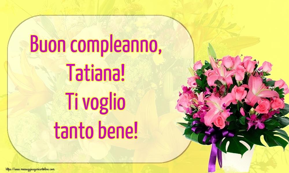 Cartoline di auguri | Buon compleanno, Tatiana! Ti voglio tanto bene!