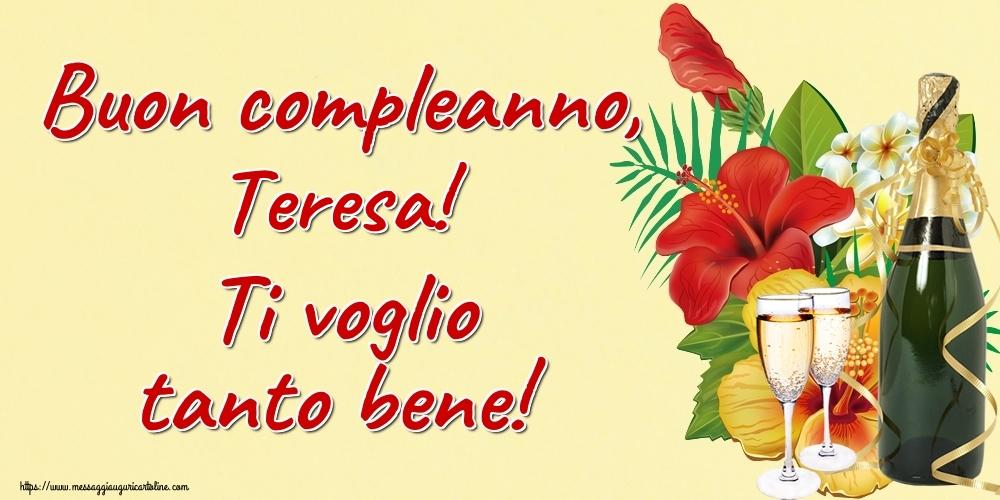 Cartoline di auguri   Buon compleanno, Teresa! Ti voglio tanto bene!