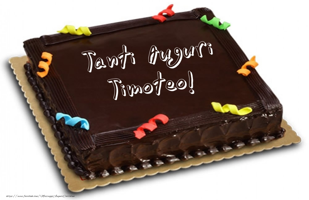 Cartoline di auguri   Torta - Tanti Auguri Timoteo!