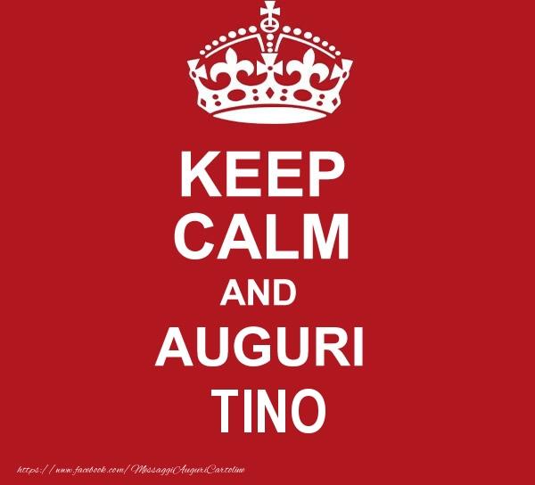 Cartoline di auguri | KEEP CALM AND AUGURI Tino!