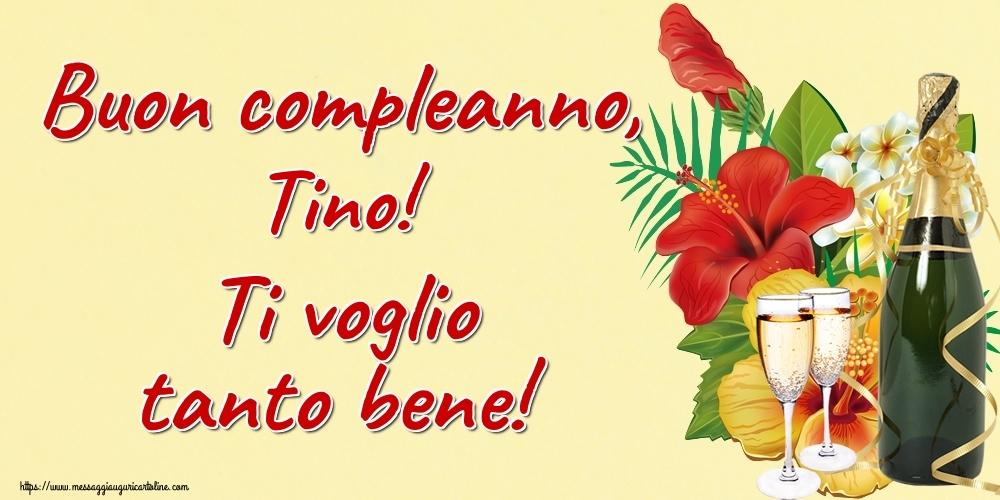 Cartoline di auguri | Buon compleanno, Tino! Ti voglio tanto bene!