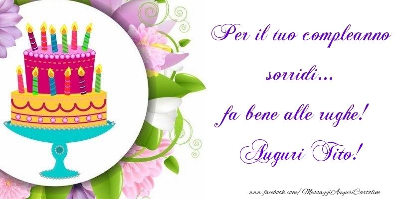 Cartoline di auguri   Per il tuo compleanno sorridi... fa bene alle rughe! Tito