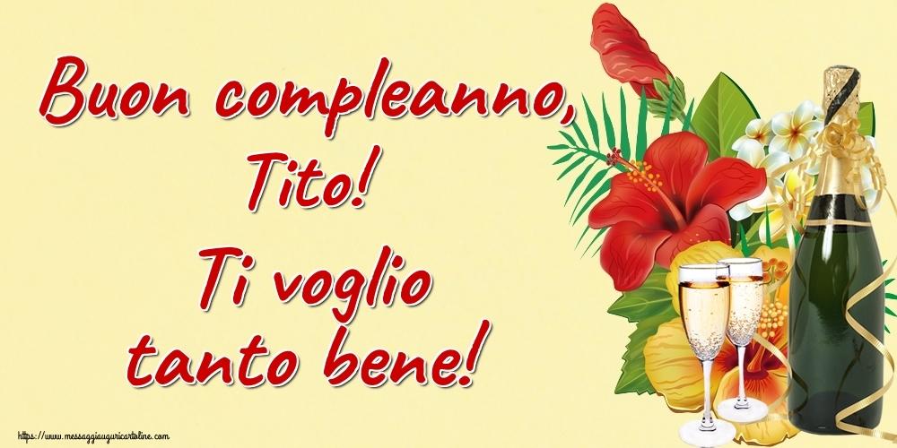 Cartoline di auguri   Buon compleanno, Tito! Ti voglio tanto bene!