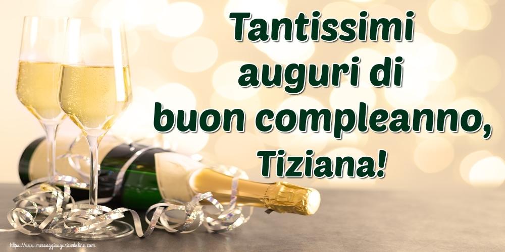 Cartoline di auguri | Tantissimi auguri di buon compleanno, Tiziana!