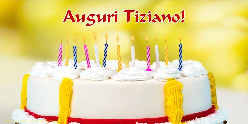 Cartoline di auguri   Auguri Tiziano!