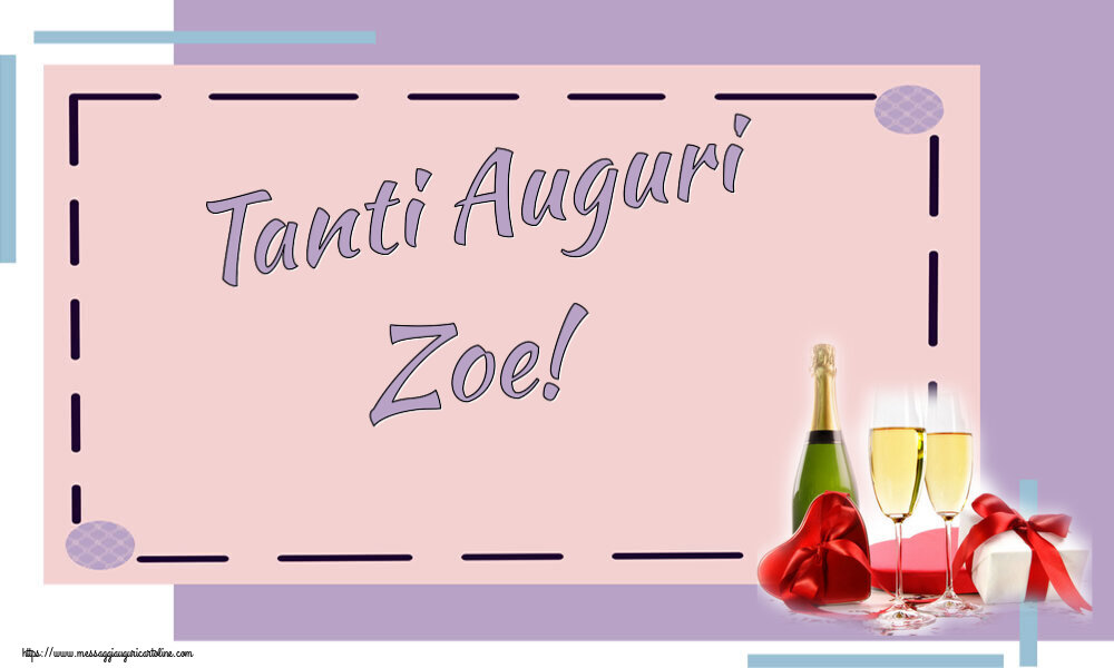 Cartoline di auguri   Tanti Auguri Zoe!
