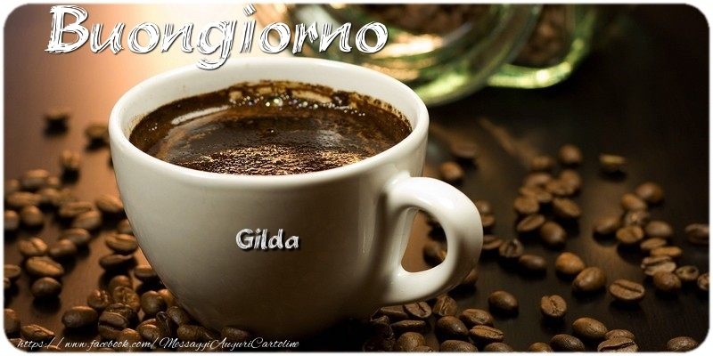 Cartoline di buongiorno | Buongiorno Gilda
