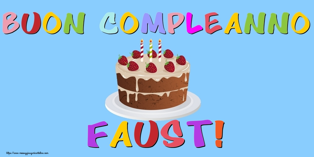 Cartoline di compleanno   Buon Compleanno Faust!