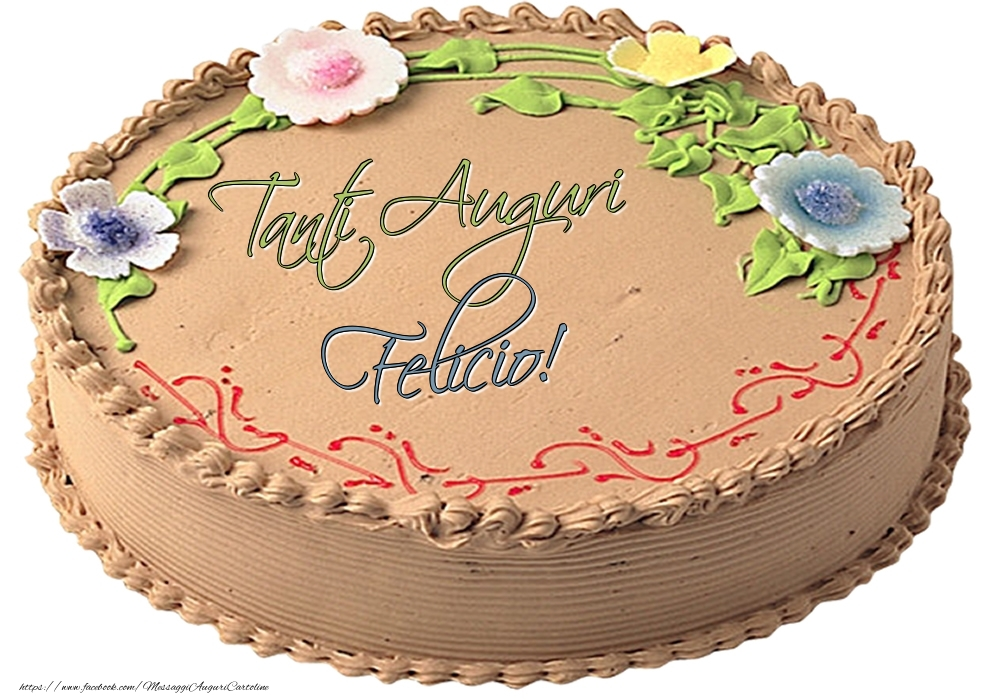 Cartoline di compleanno   Felicio - Tanti Auguri! - Torta
