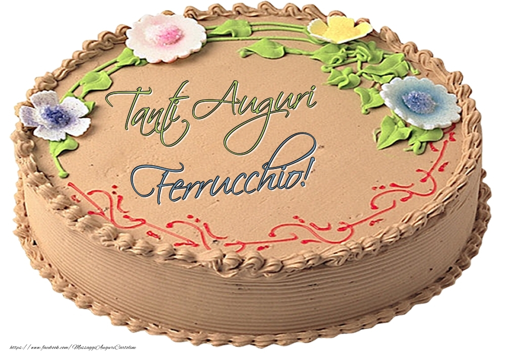 Cartoline di compleanno | Ferrucchio - Tanti Auguri! - Torta